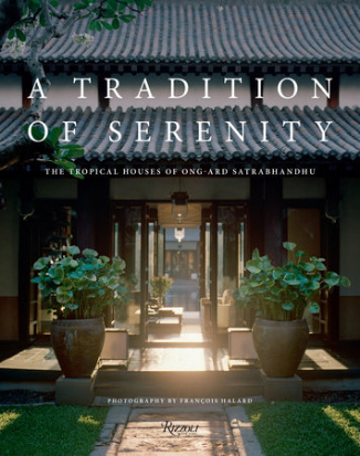 A Tradition of Serenity : The Tropical Houses of Ong-ard Satrabhandhu